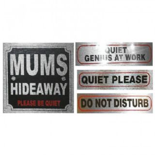 Quiet Signs for Home, office, business